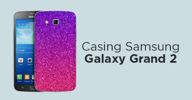 Casing Samsung Galaxy Grand 2