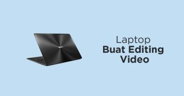 Laptop Buat Editing Video