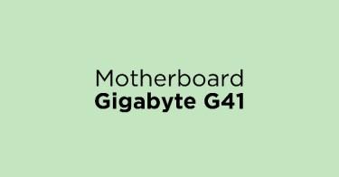 Jual Motherboard Gigabyte G41 dengan Harga Terbaik dan Terlengkap