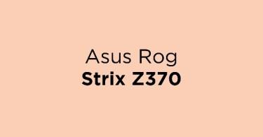 Jual Asus Rog Strix Z370 dengan Harga Terbaik dan Terlengkap