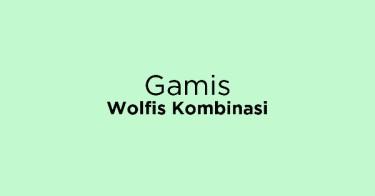 Gamis Wolfis Kombinasi Bandung
