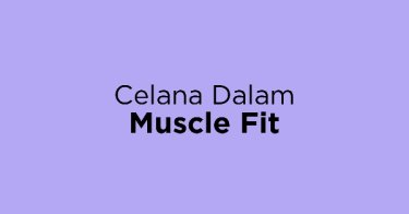 Celana Dalam Muscle Fit