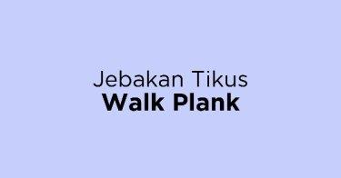 Jebakan Tikus Walk Plank