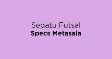 Sepatu Futsal Specs Metasala Sumatera Selatan