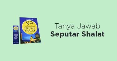 Buku 99 Tanya Jawab Seputar shalat