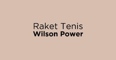 Raket Tenis Wilson Power