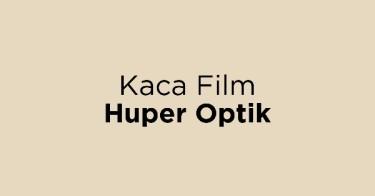 Kaca Film Huper Optik