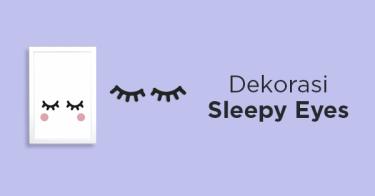 Dekorasi Sleepy Eyes
