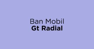 Ban Mobil Gt Radial