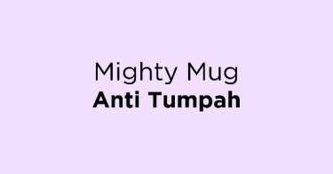 Mighty Mug Anti Tumpah