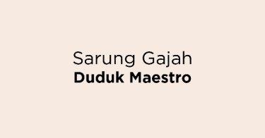 Sarung Gajah Duduk Maestro