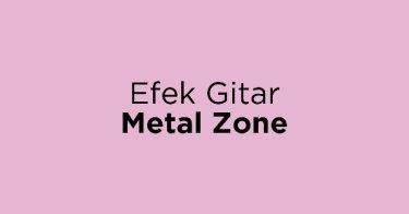 Efek Gitar Metal Zone