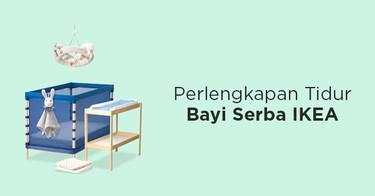 Perlengkapan Tidur Bayi IKEA