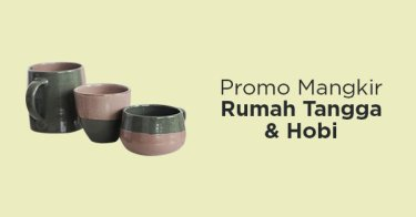Promo Mangkir Rumah Tangga & Hobby