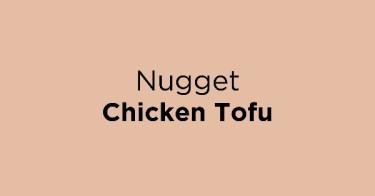 Nugget Chicken Tofu