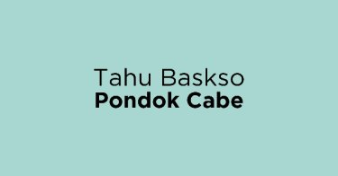 Tahu Baskso Pondok Cabe