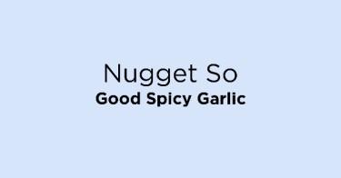 Nugget So Good Spicy Garlic