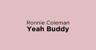 Ronnie Coleman Yeah Buddy
