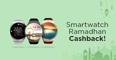 Smartwatch Ramadhan Cashback!