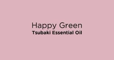 Happy Green Tsubaki Essential Oil