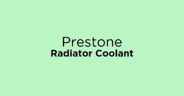 Jual Prestone Radiator Coolant dengan Harga Terbaik dan Terlengkap