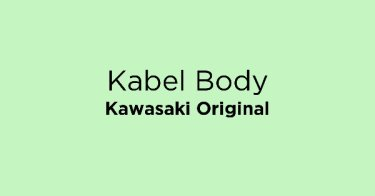 Kabel Body Kawasaki Original