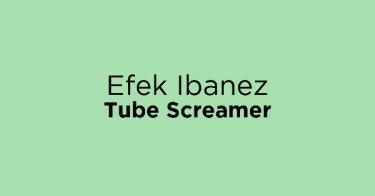 Efek Ibanez Tube Screamer