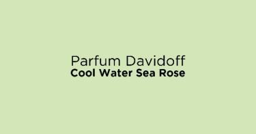 Parfum Davidoff Cool Water Sea Rose
