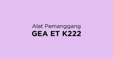 Jual Alat Pemanggang GEA ET K222 dengan Harga Terbaik dan Terlengkap