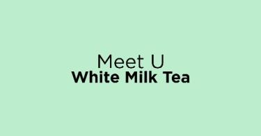 Meet U White Milk Tea