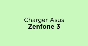 Charger Asus Zenfone 3