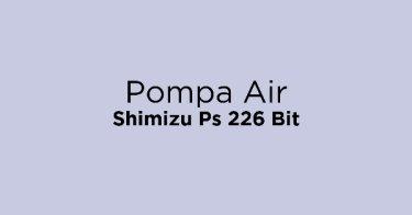 Pompa Air Shimizu Ps 226 Bit
