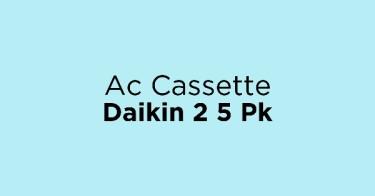 Ac Cassette Daikin 2 5 Pk