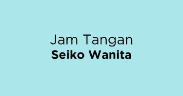 Jam Tangan Seiko Wanita Sumatera Selatan