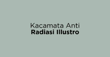 Kacamata Anti Radiasi Illustro
