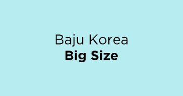 Baju Korea Big Size