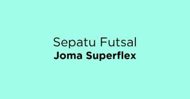 Sepatu Futsal Joma Superflex