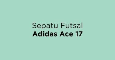 Sepatu Futsal Adidas Ace 17 Bandung