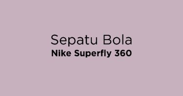 Sepatu Bola Nike Superfly 360