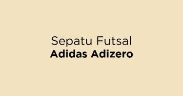 Jual Sepatu Futsal Adidas Adizero - Beli Harga Terbaik  704cbd387c