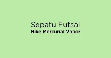 Sepatu Futsal Nike Mercurial Vapor Lampung