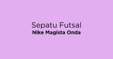 Sepatu Futsal Nike Magista Onda Bandung