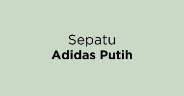 Sepatu Adidas Putih Lampung