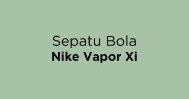 Sepatu Bola Nike Vapor Xi