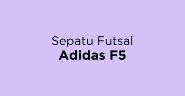 Sepatu Futsal Adidas F5