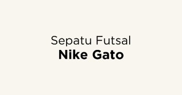 Sepatu Futsal Nike Gato