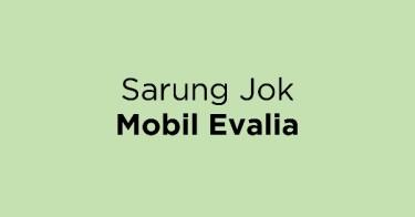 Sarung Jok Mobil Evalia