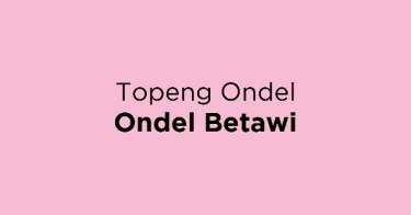 Topeng Ondel Ondel Betawi