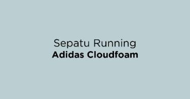 Sepatu Running Adidas Cloudfoam
