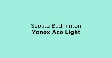 Sepatu Badminton Yonex Ace Light